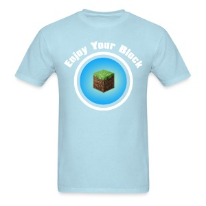 Enjoy Your Block - T - Men's T-Shirt