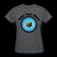 Women's T-Shirts ~ Women's T-Shirt ~ Enjoy Your Block - T