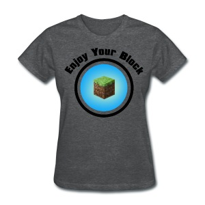 Enjoy Your Block - T - Women's T-Shirt