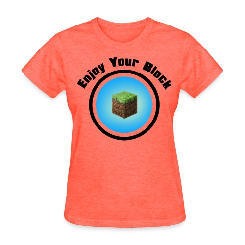 Enjoy Your Block - T - Women's T-Shirt