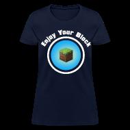 T-Shirts ~ Women's T-Shirt ~ Enjoy Your Block - T