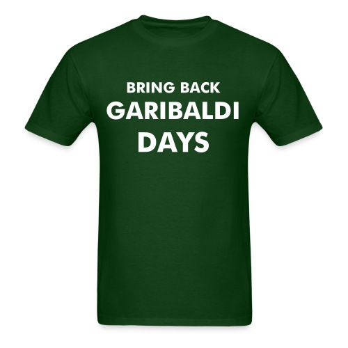 Garibaldi Days - Bring Back - Men's T-Shirt