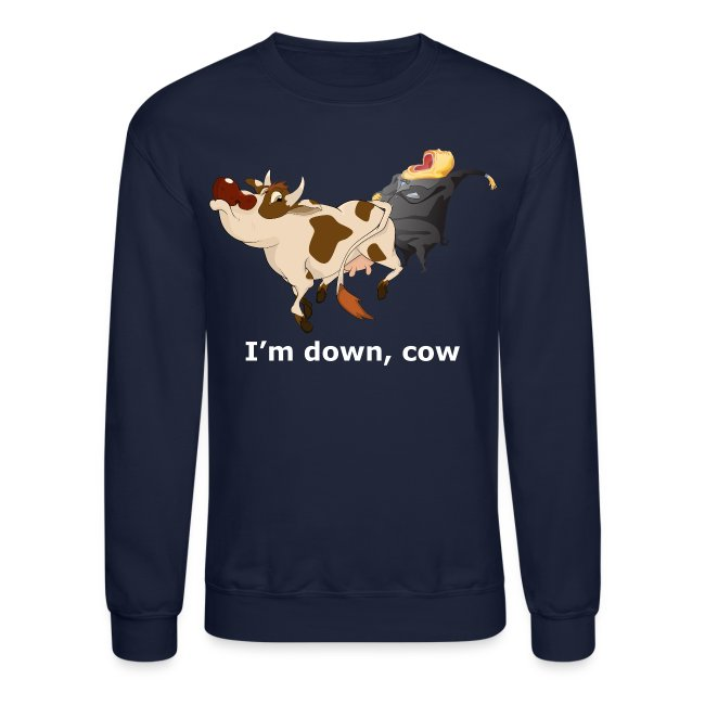 I'm down, cow - Dark Sweatshirt