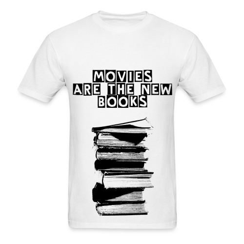 Movies are the New Books - Men's T-Shirt