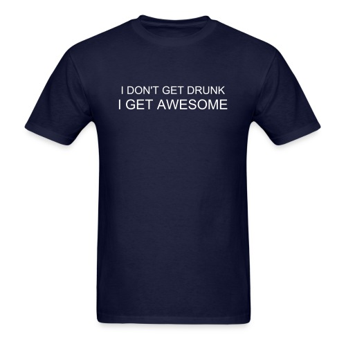 I Get Awesome - Men's T-Shirt