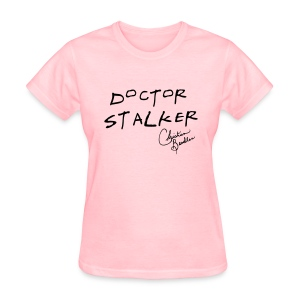 DOCTOR STALKER - Women's T-Shirt