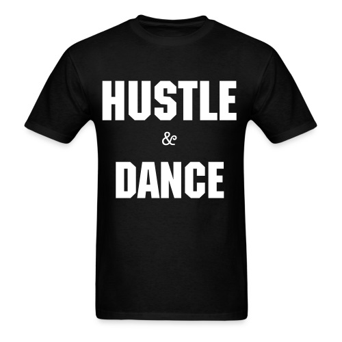 HUSTLE & DANCE  T-SHIRT w/ CROWN on Back  Click the picture to see back... - Men's T-Shirt
