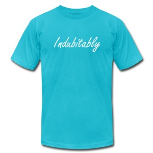 Indubitably - Men's T-Shirt by American Apparel