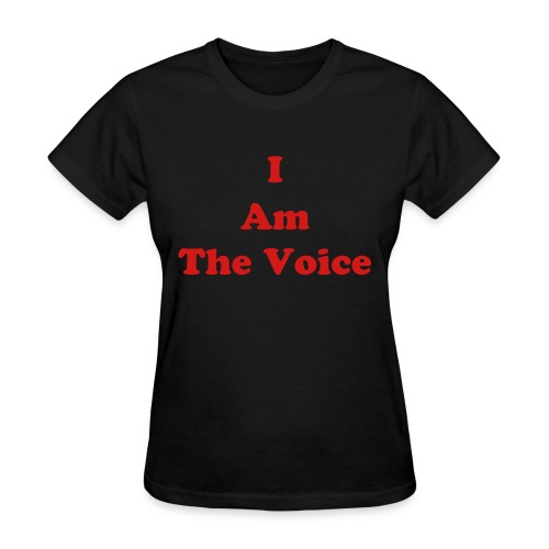 women's I Am The Voice - Women's T-Shirt