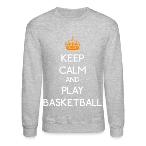 Keep Calm - Play Basketball - Crewneck Sweatshirt