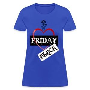 I Love Black Friday - Women's T-Shirt