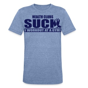 Health Clubs Suck - Unisex Tri-Blend T-Shirt