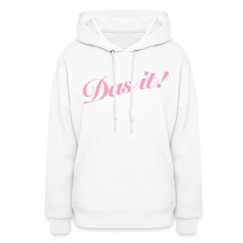 Womans Das it! Hooded Sweatshirt  - Women's Hoodie