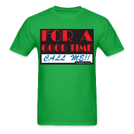 T-Shirts ~ Men's T-Shirt ~ For a Good Time Call Me