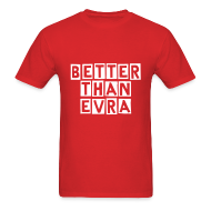 T-Shirts ~ Men's T-Shirt ~ Better than Evra
