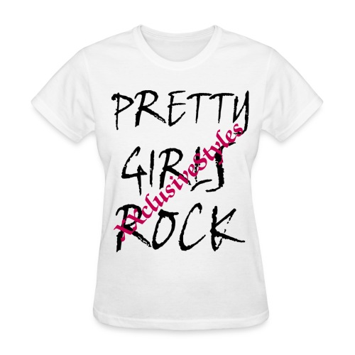 Pretty Girls Rock XXclusive Styles - Women's T-Shirt