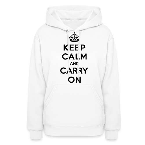 Keep Calm and Carry On Ladies Sweatshirt - Women's Hoodie
