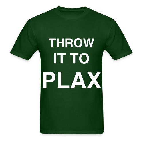 Throw It To Plax - Men's T-Shirt