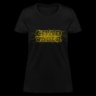 Women's T-Shirts ~ Women's T-Shirt ~ CHAD VADER
