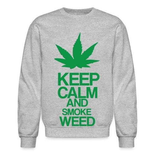 Keep Calm And Smoke Weed - Crewneck Sweatshirt