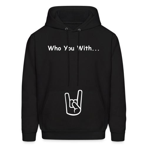 The Starz... Who You With - Men's Hoodie