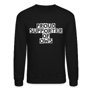 Long Sleeve Shirts ~ Crewneck Sweatshirt ~ Proud Supporter OWS Men's Sweater Blk