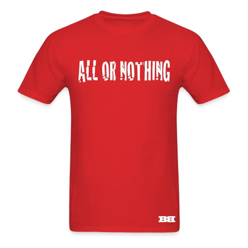 All Or Nothing - Men's T-Shirt