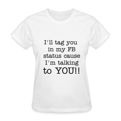 FB Status Tag - Women's T-Shirt