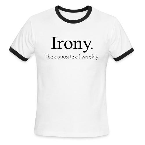 Irony. The opposite of wrinkly. - Men's Ringer T-Shirt