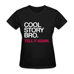 General - Cool Story Bro (Red) - Women's T-Shirt