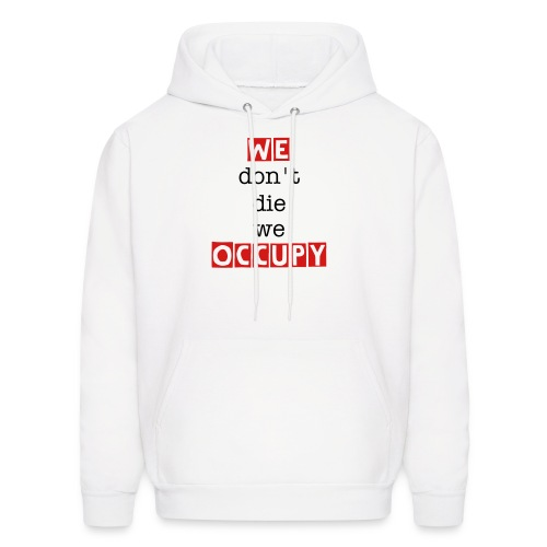We don't die we occupy - Men's Hoodie