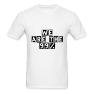 T-Shirts ~ Men's T-Shirt ~ We Are The 99% Men's Tee!