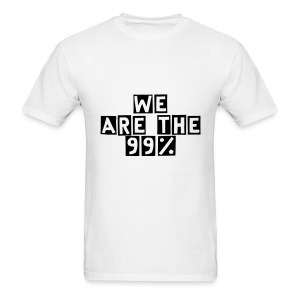 We Are The 99% Men's Tee! - Men's T-Shirt