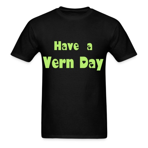 have a vern day - Men's T-Shirt