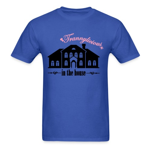 Trannylicious in the house - Men's T - Men's T-Shirt
