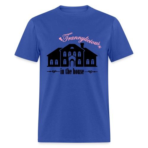 Trannylicious in the house - Men's T - Men's T-Shirt