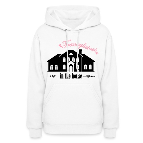 Trannylicious in the house - Women's Hoodie - Women's Hoodie