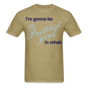 I'm gonna be the Prettiest girl in Rehab - Men's T - Men's T-Shirt