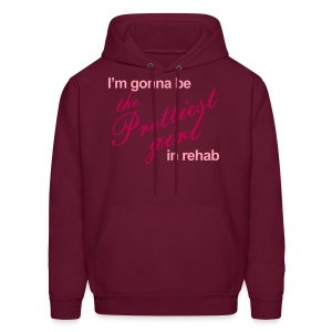 I'm gonna be the Prettiest girl in Rehab - Men's Hoodie - Men's Hoodie