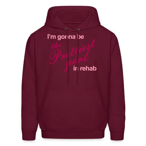 I'm gonna be the Prettiest girl in Rehab - Men's Hoodie - Men's Hoodie