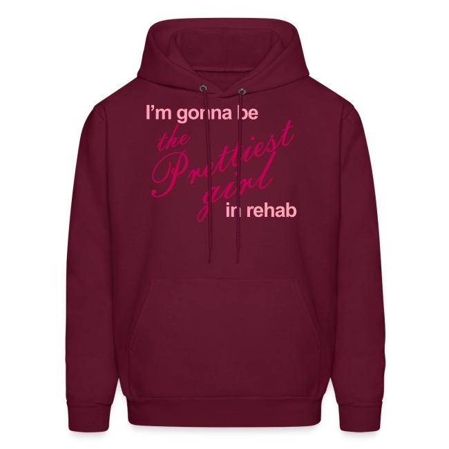 I'm gonna be the Prettiest girl in Rehab - Men's Hoodie