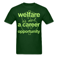 T-Shirts ~ Men's T-Shirt ~ Welfare is not a Career Opportunity - Men's T
