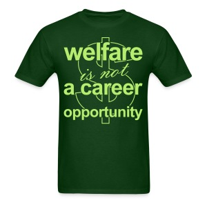 Welfare is not a Career Opportunity - Men's T - Men's T-Shirt