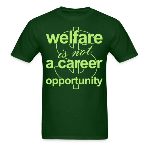 Welfare is not a Career Opportunity - Men's T - Men's T-Shirt