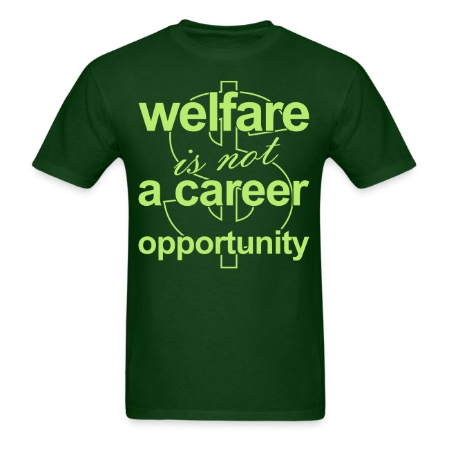 Welfare is not a Career Opportunity - Men's T