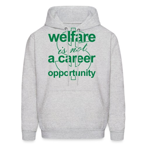 Welfare is not a Career Opportunity - Men's Hoodie - Men's Hoodie