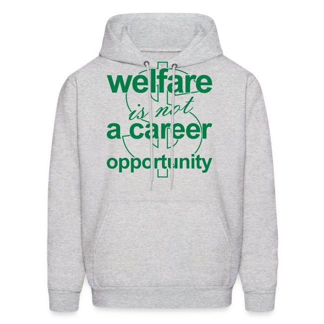Welfare is not a Career Opportunity - Men's Hoodie