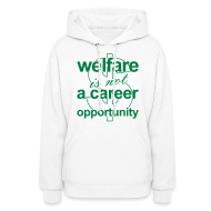 Hoodies ~ Women's Hoodie ~ Welfare is not a Career Opportunity - Women's Hoodie