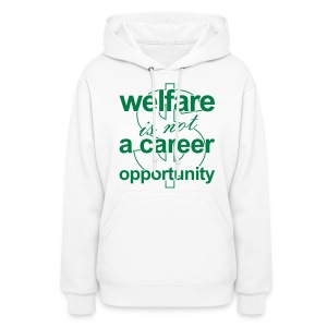 Welfare is not a Career Opportunity - Women's Hoodie - Women's Hoodie