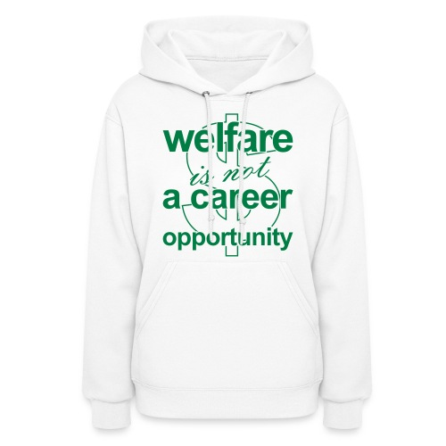 Welfare is not a Career Opportunity - Women's Hoodie - Women's Hoodie